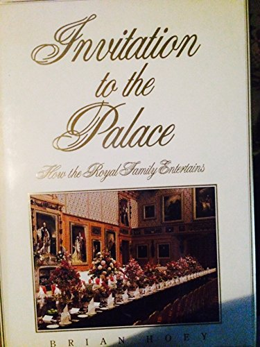 Invitation to the Palace: How the Royal Family Entertains