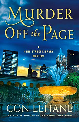 Murder Off the Page: A 42nd Street Library Mystery (The 42nd Street Library Mysteries Book 3) by [Lehane, Con]