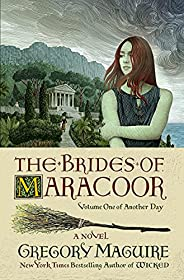 The Brides of Maracoor: A Novel (Another Day Book 1)