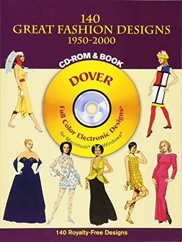 140 Great Fashion Designs, 1950-2000 (Dover Full-Color Electronic Design) (CD-ROM and Book)