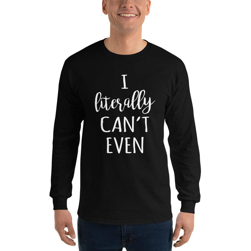 Alpha5StarDeals I Literally Cant Even Funny Long Sleeve T-Shirt