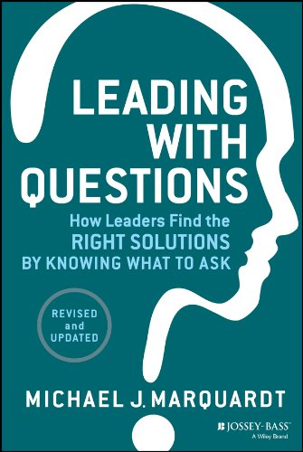 Leading with questions how leaders find the right solutions by leading with questions how leaders find the right solutions by knowing what to ask por fandeluxe Gallery