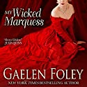 My Wicked Marquess: Inferno Club Audiobook by Gaelen Foley Narrated by Annette Chown