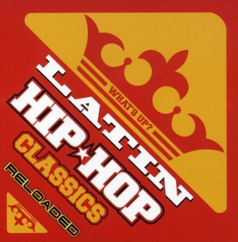 What's Up Latin Hip Hop Classic: Reloaded by Various Artists - Up Reloaded Whats