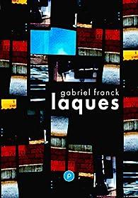 Laques par Gabriel Franck