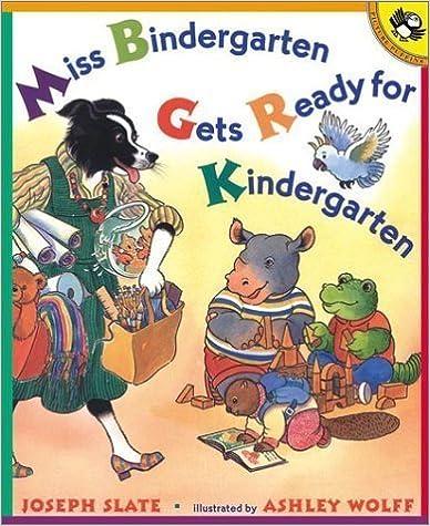 Miss Bindergarten Gets Ready for Kindergarten by Joseph Slate (July 12 2001)