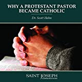 Why a Protestant Pastor Became Catholic