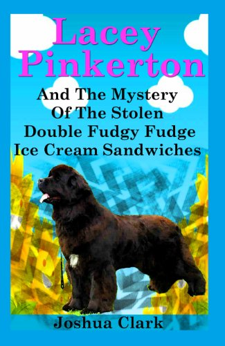 Lacey Pinkerton And The Mystery Of The Stolen Double Fudgy Fudge Ice Cream Sandwiches (Lacey Pinkerton Mysteries Book 1) Dog Ice Cream Sandwiches