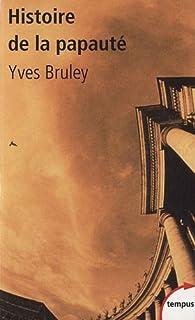 Histoire de la papauté : Rome et le monde depuis deux mille ans par Yves Bruley