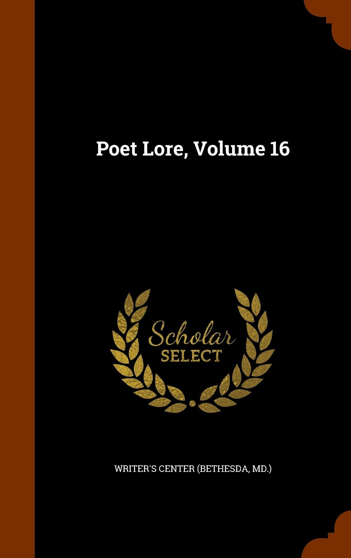 Poet Lore, Volume 16 pdf
