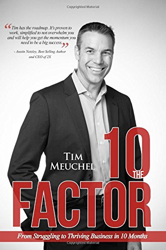 The 10 Factor: From Struggling to Thriving Business in Ten Months