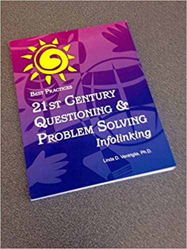 best practices 21st century questioning and problem solving infolinking