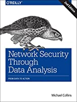 Network Security through Data Analysis: From Data to Action, 2nd Edition Front Cover