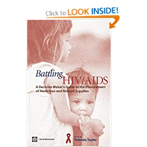 Battling HIV/AIDS: A Decisionmaker's Guide to the Procurement of Medicines and Related Supplies Yolanda Tayler
