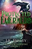 Protected by Emeralds (A Dance with Destiny Book 5)
