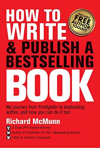 amazon com how to write \u0026 publish a bestselling book my journeyhow to write \u0026 publish a bestselling book my journey from firefighter to bestselling author
