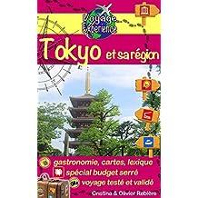 Japon: Tokyo et sa région: Flirtez avec la capitale du Japon et allez faire un tour à Yokohama! (Voyage Experience t. 10) (French Edition)