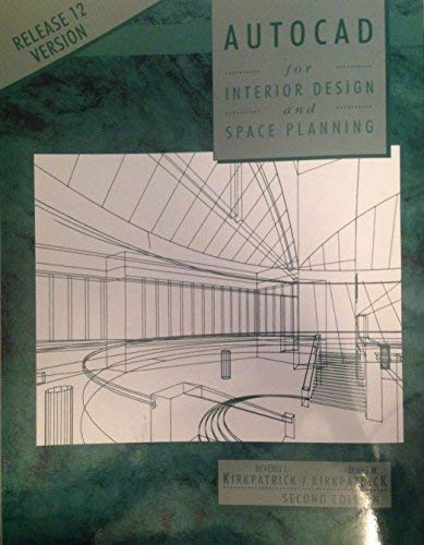 Autocad for Interior Design and Space Planning: Release 12 Version