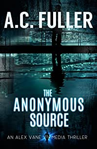 The Anonymous Source by A.C. Fuller ebook deal