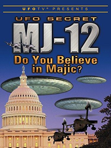UFOTV Presents: UFO Secret MJ-12 - Do You Believe In Majic?