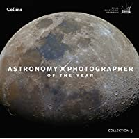 Astronomy Photographer of the Year: Collection 3