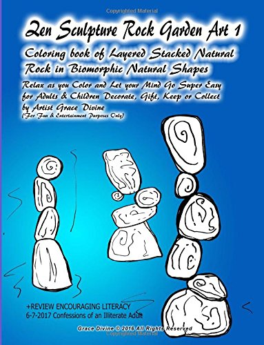 Read Online Zen Sculpture Rock Garden Art 1 Coloring book of Layered Stacked Natural Rock in Biomorphic Natural Shapes Relax as you Color and Let your Mind Go ... (For Fun & Entertainment Purposes Only) pdf epub