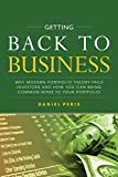 "Daniel Peris, ""Getting Back to Business: Why Modern Portfolio Theory Fails Investors and How You Can Bring Common Sense to Your Portfolio"" (McGraw-Hill, 2018)"