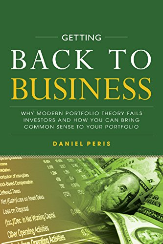 Getting Back to Business: Why Modern Portfolio Theory Fails Investors and How You Can Bring Common Sense to Your Portfolio by McGraw-Hill Education