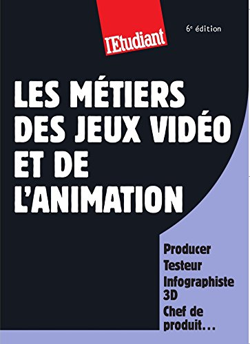 Les métiers des jeux vidéos et de lanimation (French Edition) by [