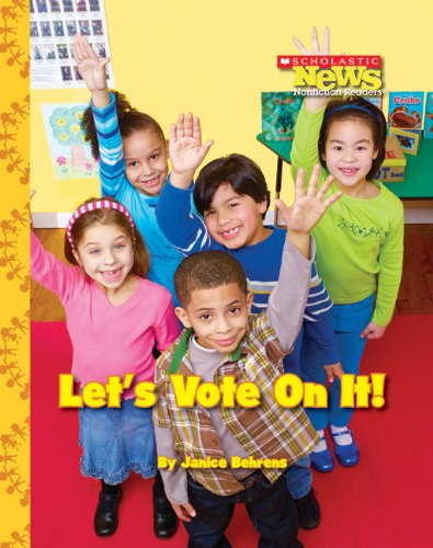 Let's Vote on It! (Scholastic News Nonfiction Readers)