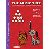 The Music Tree Student's Book: Part 1 -- A Plan for Musical Growth at the Piano (The Music Tree Series)
