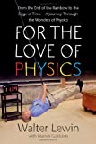 For the Love of Physics, Walter Lewin, 1439108277