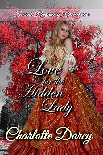 Love for the Hidden Lady (Sweet Regency Romance Book 2)