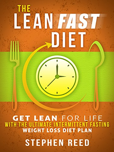 The Lean Fast Diet: Get Lean For Life With The Ultimate 16:8 Intermittent