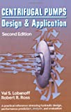 Centrifugal Pumps : Design and Application, Lobanoff, Val S. and Ross, Robert R., 087201200X