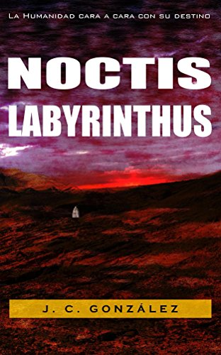 Noctis Labyrinthus (Spanish Edition) by [González, J. C.]