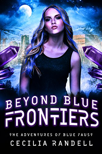 Beyond Blue Frontiers (The Adventures of Blue Faust Book 3)