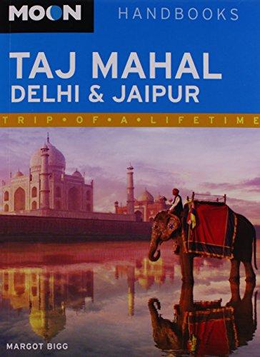 Moon Taj Mahal, Delhi & Jaipur (Moon Handbooks)