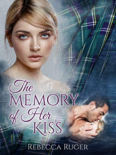 The Memory of Her Kiss (Highlander Heroes Book 2) by [Ruger, Rebecca]
