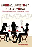 Lattes, laughter and lipstick