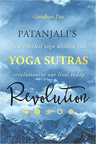 Patanjalis Yoga Sutras Revolution: How Timeless Yoga Wisdom ...