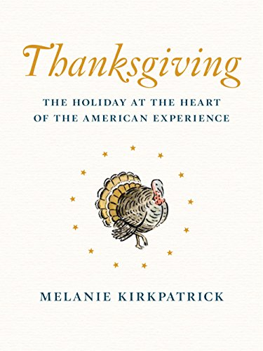 Thanksgiving: The Holiday at the Heart of the American -