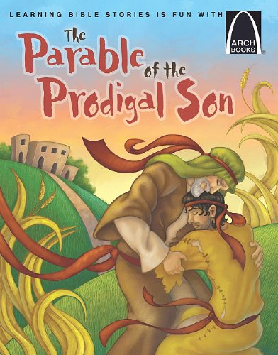 The Parable of the Prodigal Son (Arch Books) (Parable Of The Prodigal Son For Children)