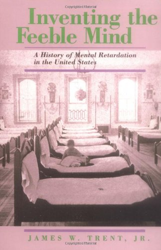 Inventing the Feeble Mind: A History of Mental Retardation in the United States (Medicine and Society)