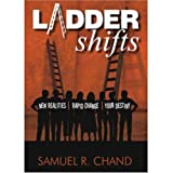 Ladder Shifts : New Realities, Rapid Change, Your Destiny, Chand, Samuel R., 0977727378