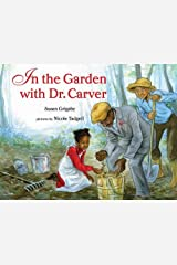 In the Garden with Dr. Carver Hardcover