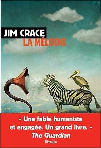 La mélodie - Jim Crace (2018)
