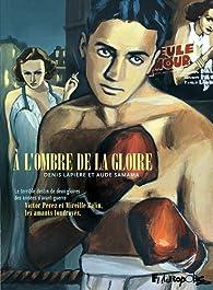 À l'ombre de la gloire par Denis Lapière