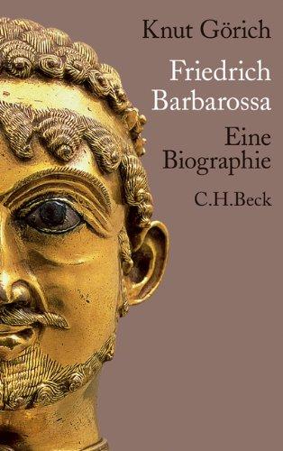 Friedrich Barbarossa: Eine Biographie