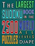 The Largest Sudoku Book in The World: 2500 puzzles of all levels